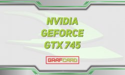 Обзор видеокарты GeForce GTX 745