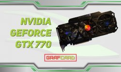 Обзор видеокарты GeForce GTX 770